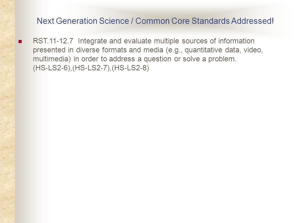 Next Generation Science / Common Core Standards Addressed.