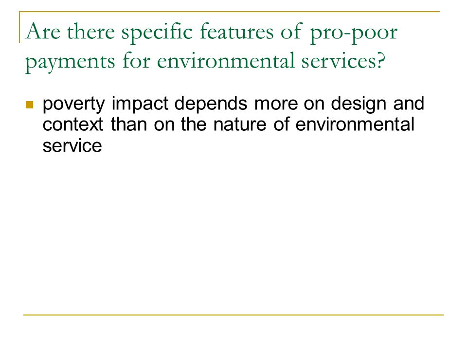 Are there specific features of pro-poor payments for environmental services.