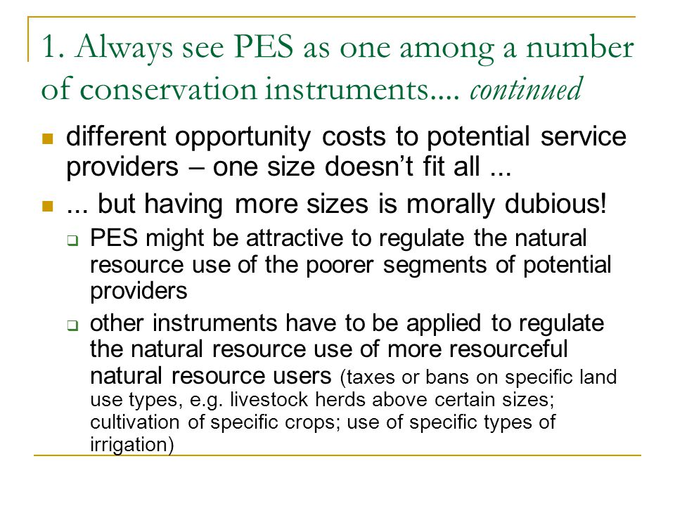 1.Always see PES as one among a number of conservation instruments....