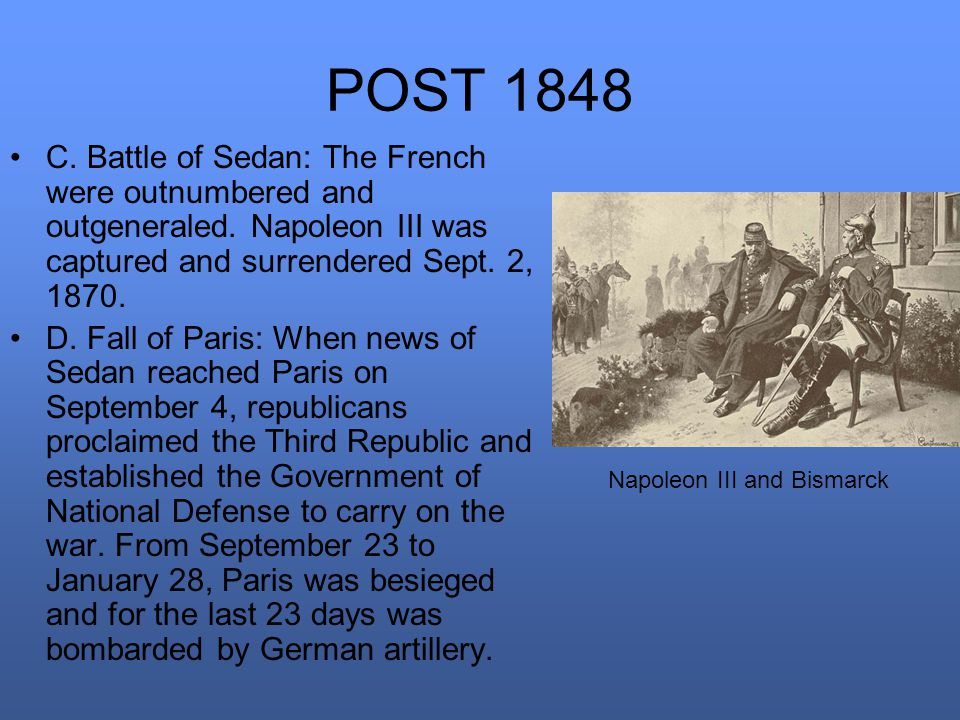 POST 1848 C. Battle of Sedan: The French were outnumbered and outgeneraled.