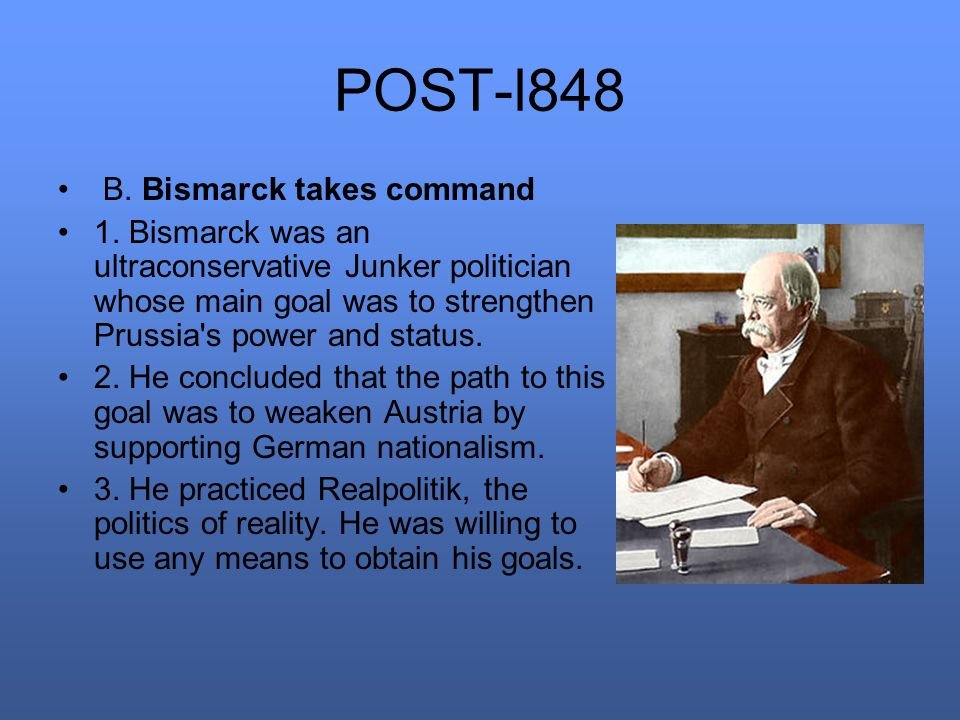 POST-l848 B. Bismarck takes command 1.