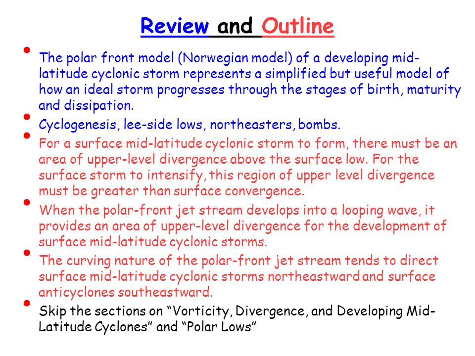 Review and Outline The polar front model (Norwegian model) of a developing mid- latitude cyclonic storm represents a simplified but useful model of ho