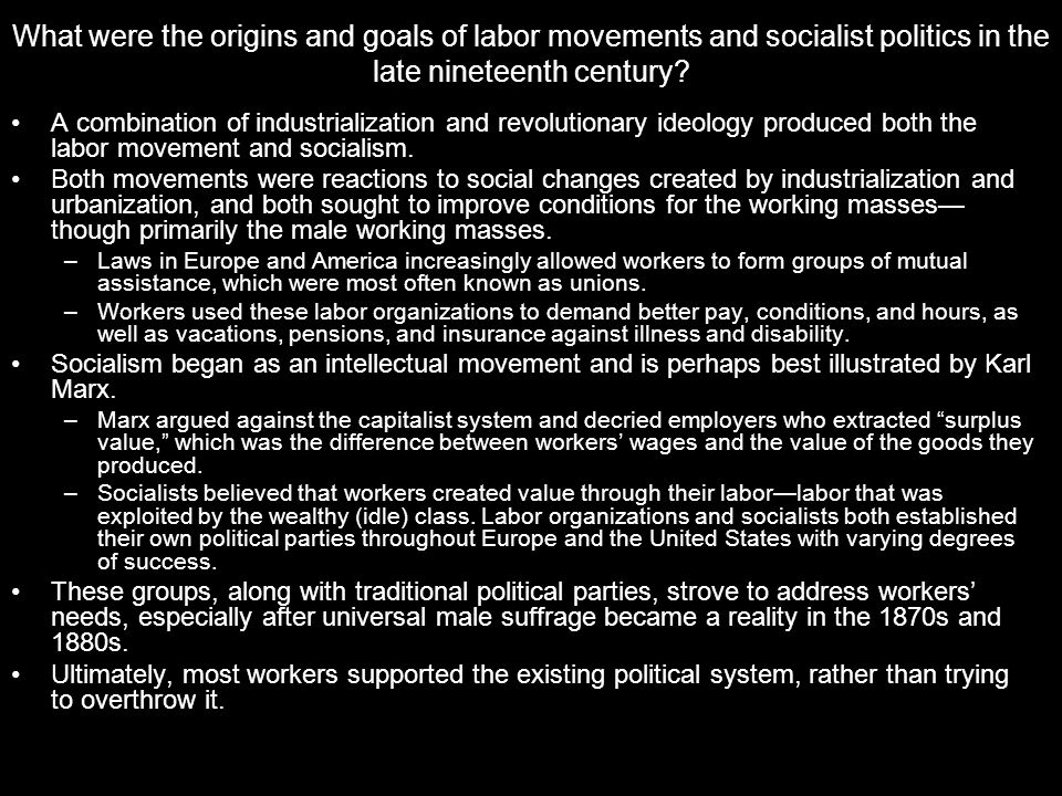 What were the origins and goals of labor movements and socialist politics in the late nineteenth century.
