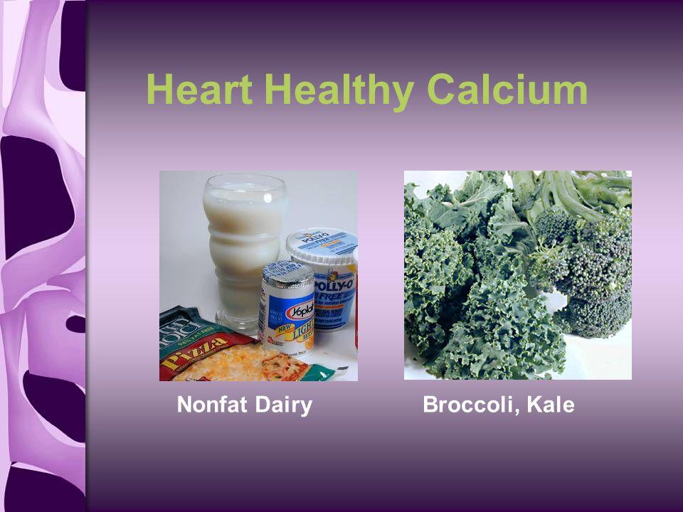 Heart Healthy Calcium Nonfat DairyBroccoli, Kale
