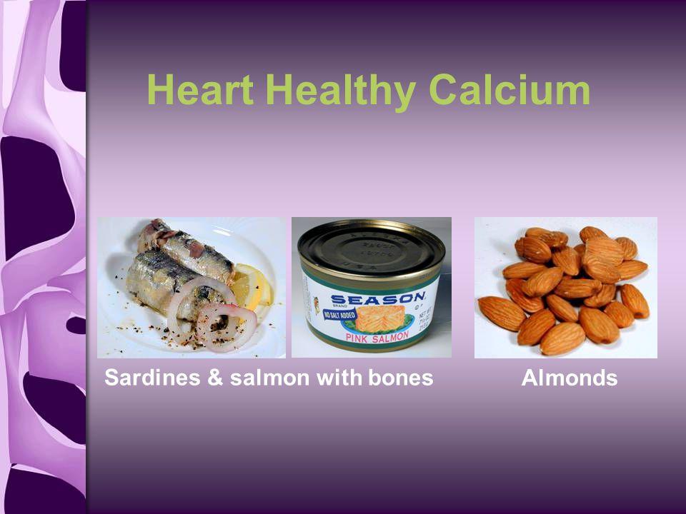 Heart Healthy Calcium Sardines & salmon with bones Almonds