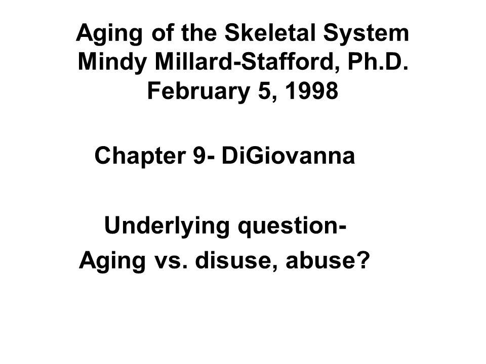 Aging of the Skeletal System Mindy Millard-Stafford, Ph.D.