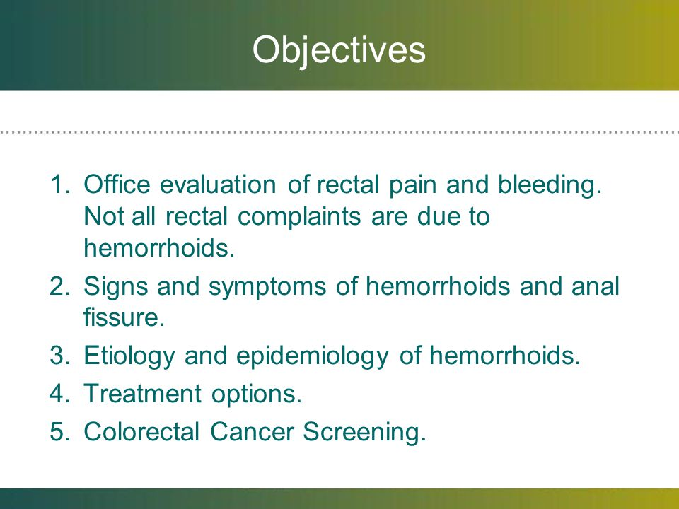 Diagnosis of Hemorrhoids 1.History and physical exam including perianal inspection and digital rectal exam.