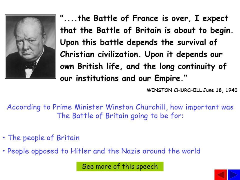 """…that, if the British Empire and its Commonwealth last for a thousand years, men will still say, """"This was their finest hour."""" Prime Minister Winston"""