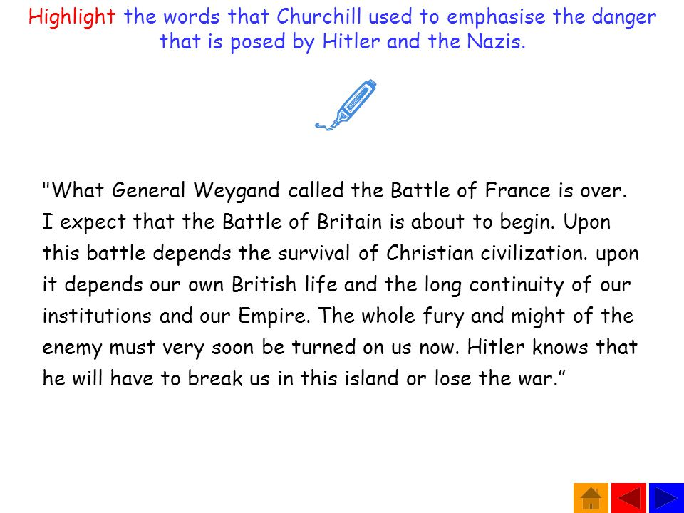 What General Weygand called the Battle of France is over.