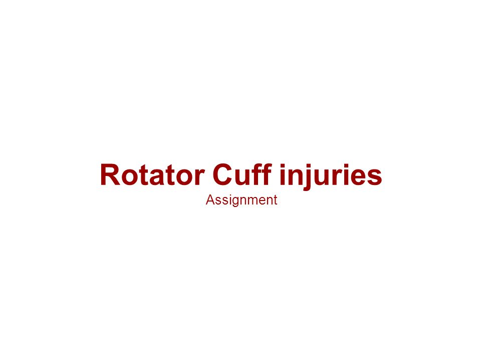 Rotator Cuff injuries Assignment
