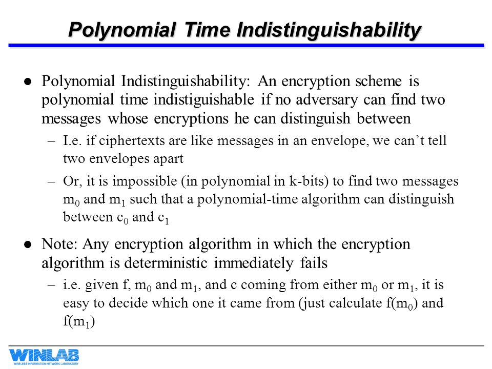 Semantic Security Consider two games, and let h:M  {0,1}* where M is a message space.