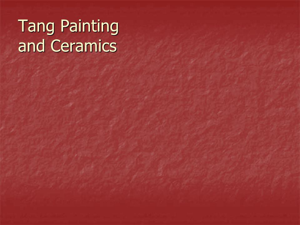 Tang Painting and Ceramics