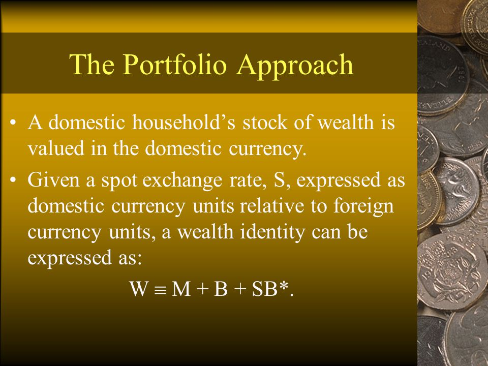 The Portfolio Approach Assumes that individuals earn interest on the securities they hold, but not on money.
