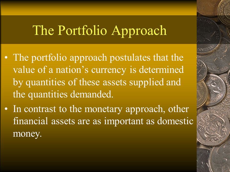 The Portfolio Approach A domestic household's stock of wealth is valued in the domestic currency.
