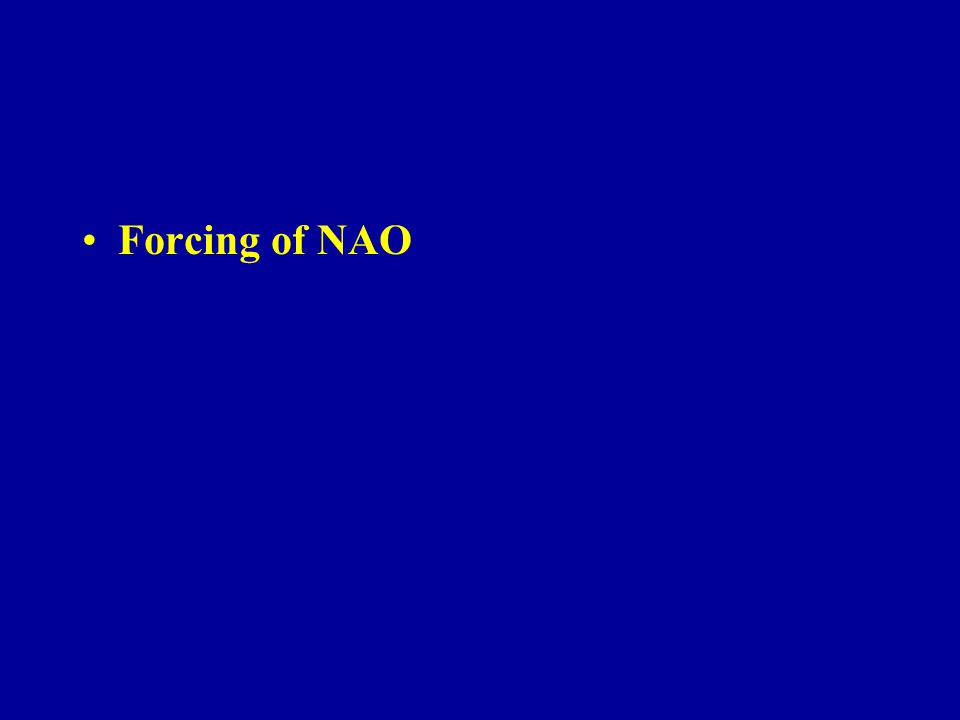 Forcing of NAO