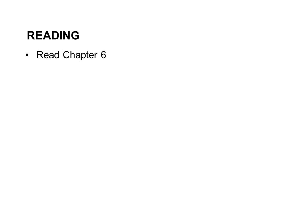 Read Chapter 6 READING