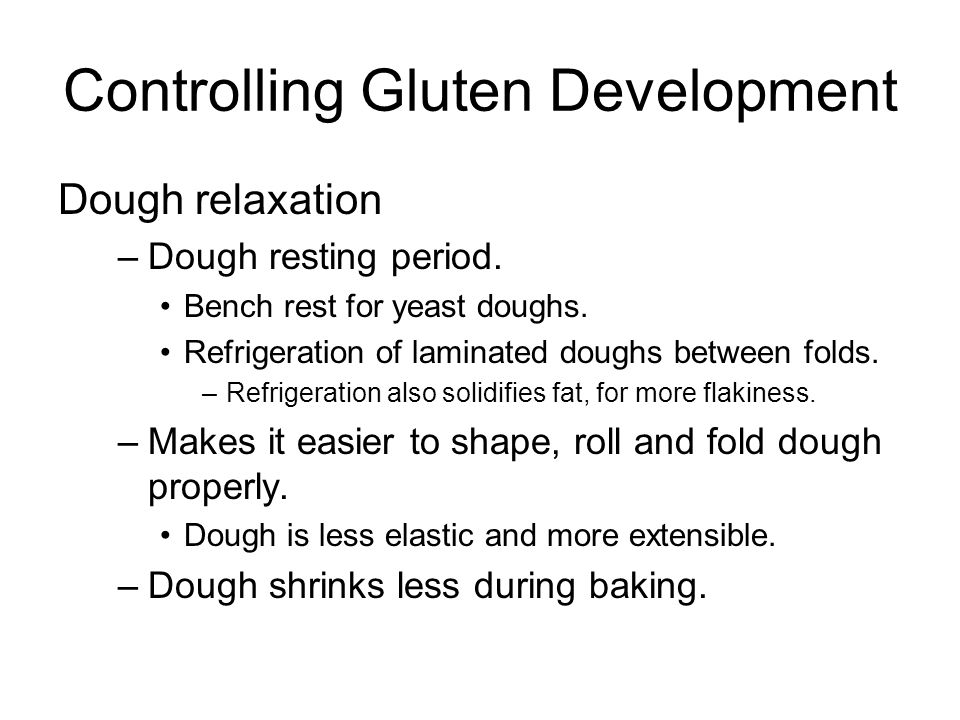 Controlling Gluten Development Dough relaxation –Dough resting period.