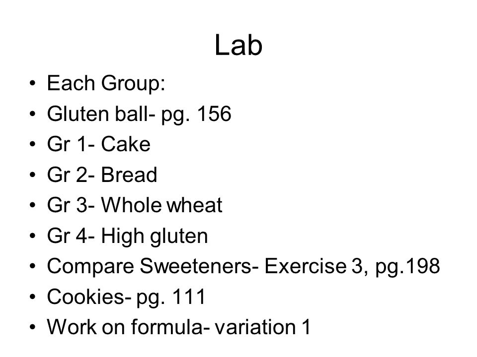 Lab Each Group: Gluten ball- pg.