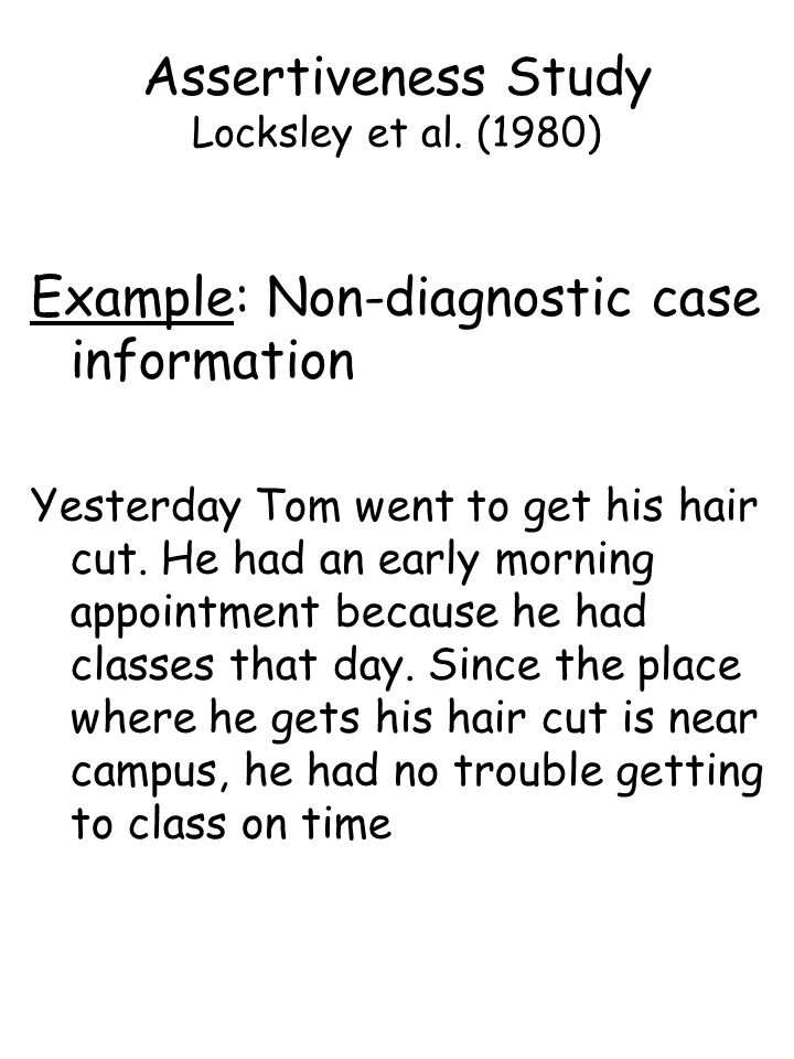 Example: Non-diagnostic case information Yesterday Tom went to get his hair cut.