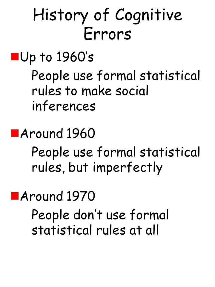 Kahneman & Tversky 1.People rely on heuristics to make social inferences 2.