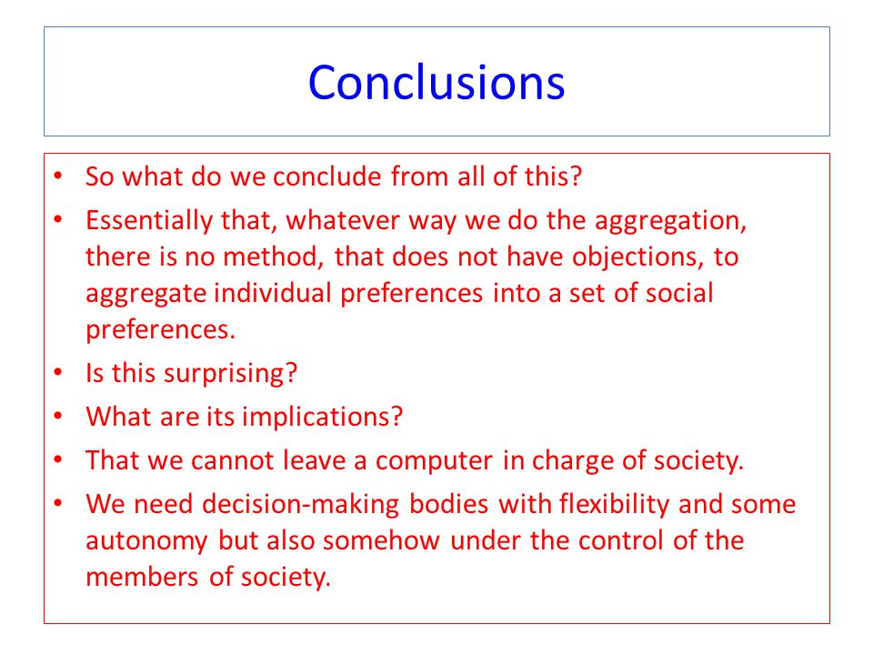 Conclusions So what do we conclude from all of this.