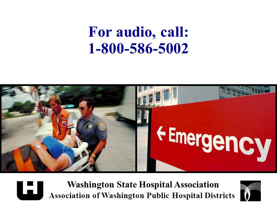 Washington State Hospital Association Association of Washington Public Hospital Districts The Revised EMTALA Rule: What Looms on the Horizon?