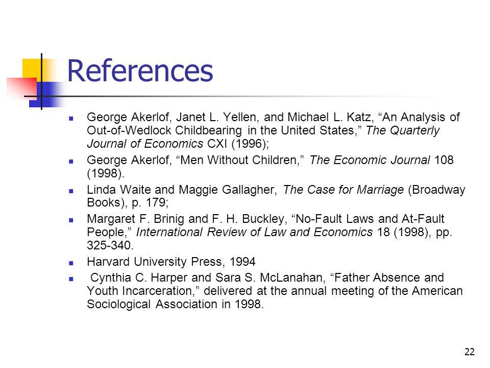22 References George Akerlof, Janet L. Yellen, and Michael L.