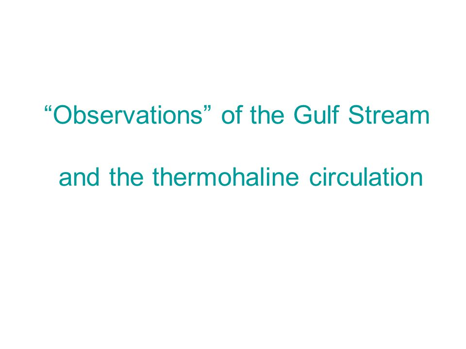Observations of the Gulf Stream and the thermohaline circulation