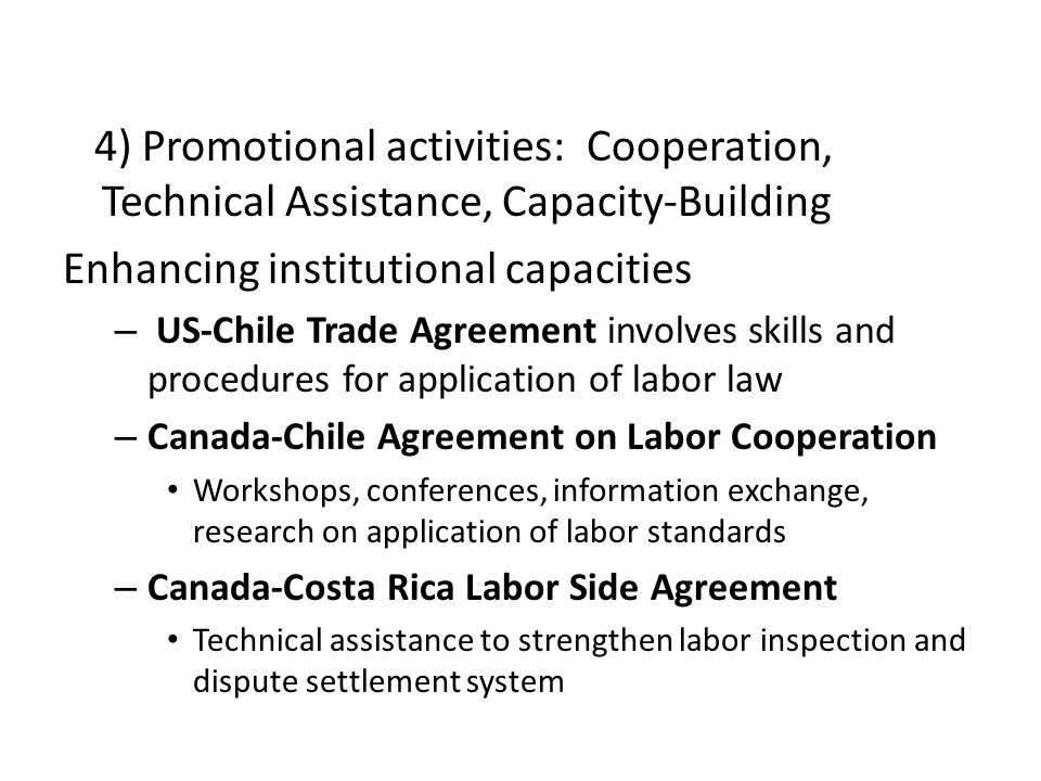 4) Promotional activities: Cooperation, Technical Assistance, Capacity-Building Enhancing institutional capacities – US-Chile Trade Agreement involves
