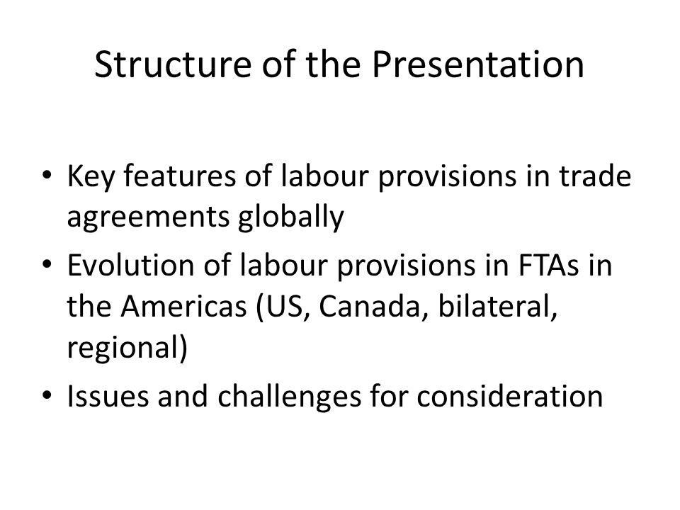 Conditional and Promotional Clauses Conditional clauses (46%) – Sanctions (for example, US and Canadian FTAs, EU General System of Preferences) – Including fines and supervision Promotional clauses (54%) – Involving qualitative elements, such as cooperation, capacity-building