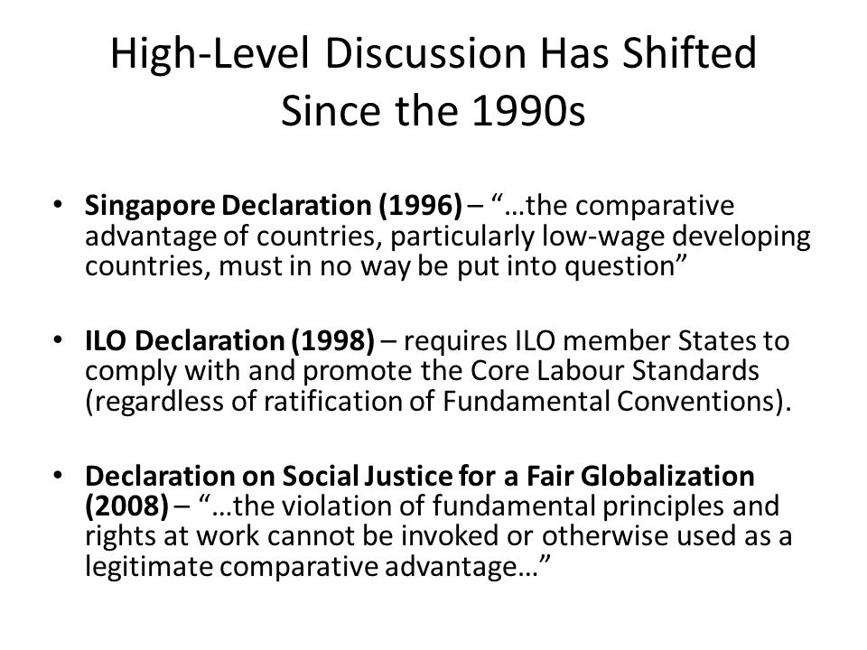 Evolution of US and Canadian FTAs 'Two-Pronged Approach' Involves multiple, mutually-reinforcing elements 1) Strengthened normative content, more comprehensive clauses Reference to ILO norms 1998 Declaration Core Labour Standards Selected Conventions (Conv.