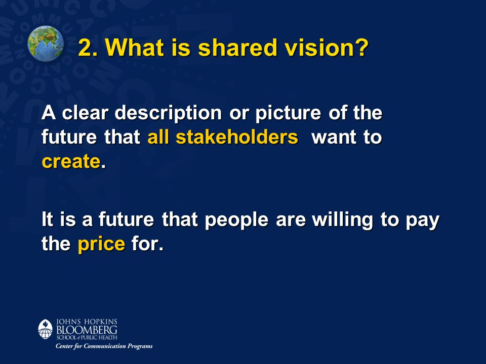 2. What is shared vision.