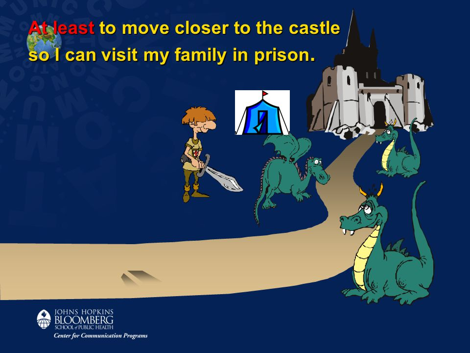 At least to move closer to the castle so I can visit my family in prison.