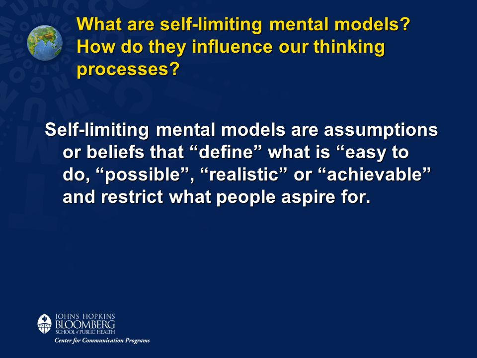 What are self-limiting mental models. How do they influence our thinking processes.