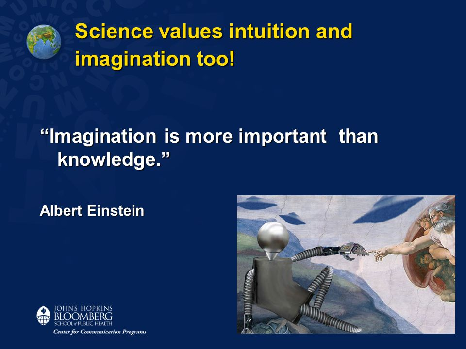 Science values intuition and imagination too.