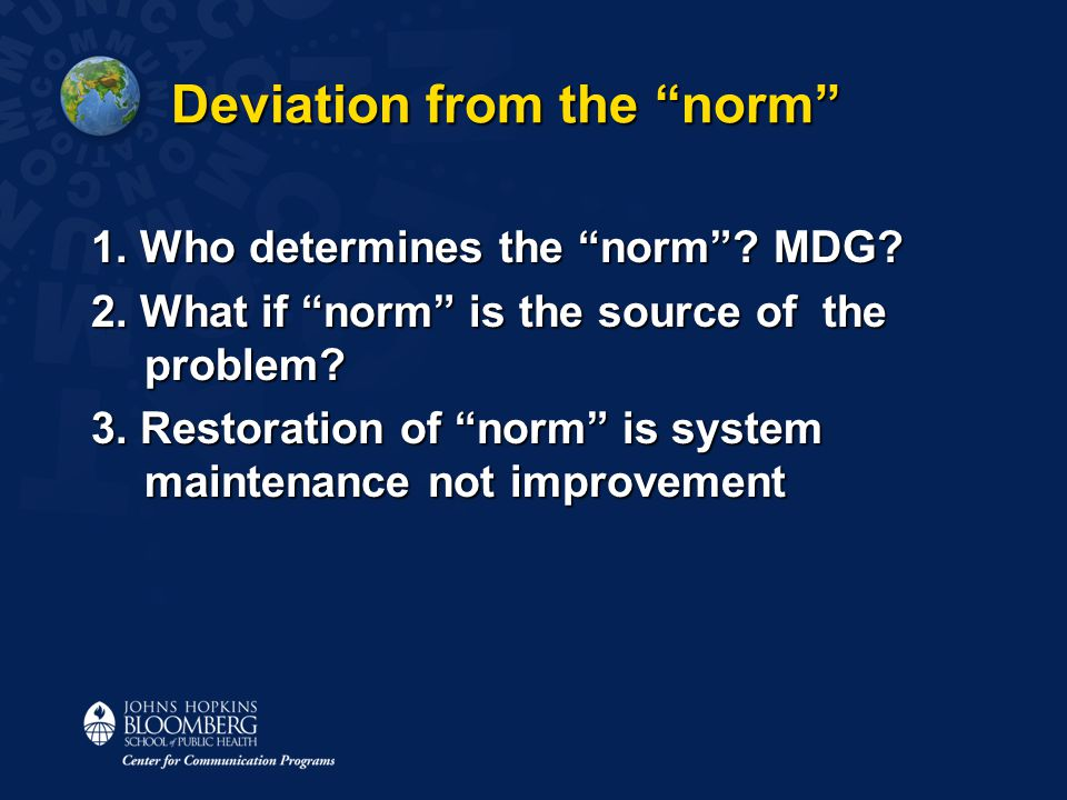 Deviation from the norm 1. Who determines the norm .
