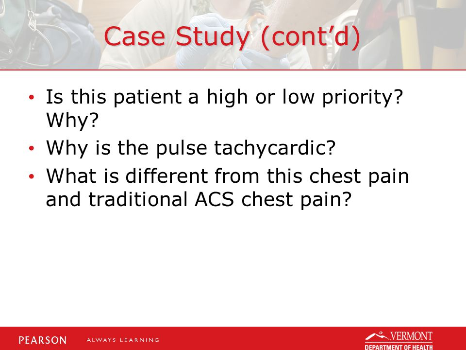 Case Study (cont'd) Is this patient a high or low priority.