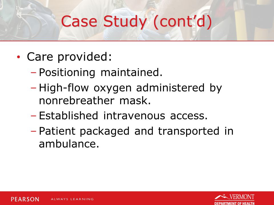 Case Study (cont'd) Care provided: –Positioning maintained.