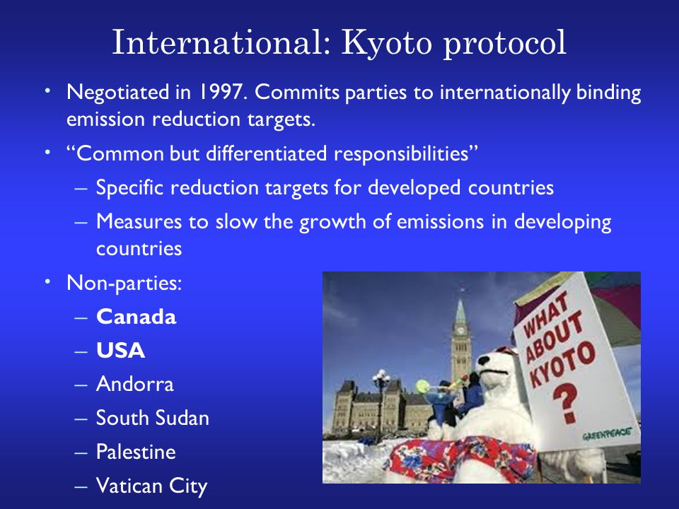 International: Kyoto protocol Negotiated in 1997.