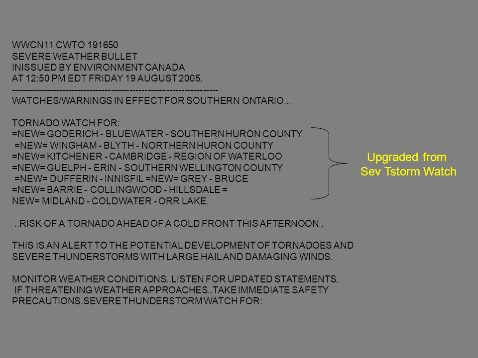 WWCN11 CWTO 191650 SEVERE WEATHER BULLET INISSUED BY ENVIRONMENT CANADA AT 12:50 PM EDT FRIDAY 19 AUGUST 2005.