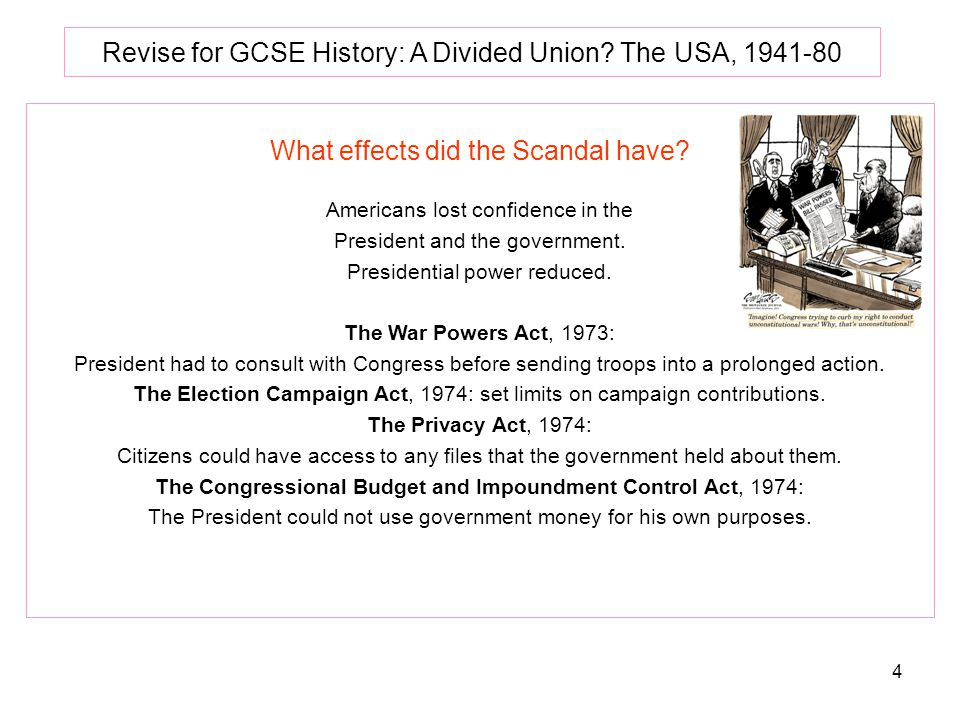 4 Revise for GCSE History: A Divided Union.The USA, 1941-80 What effects did the Scandal have.