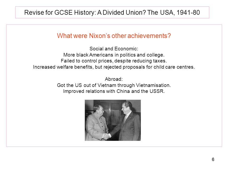 6 Revise for GCSE History: A Divided Union.The USA, 1941-80 What were Nixon's other achievements.