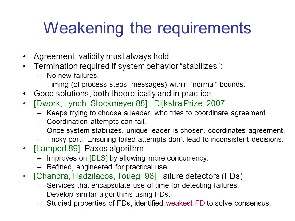 Weakening the requirements Agreement, validity must always hold.