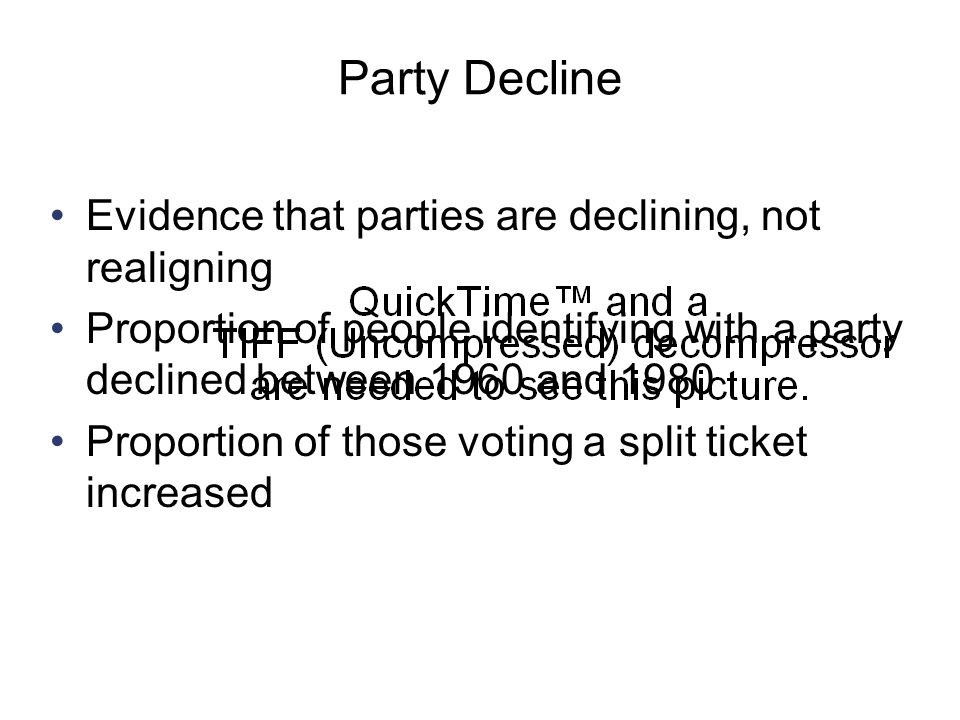 Copyright © Houghton Mifflin Company. All rights reserved.9 | 18 Party Decline Evidence that parties are declining, not realigning Proportion of peopl