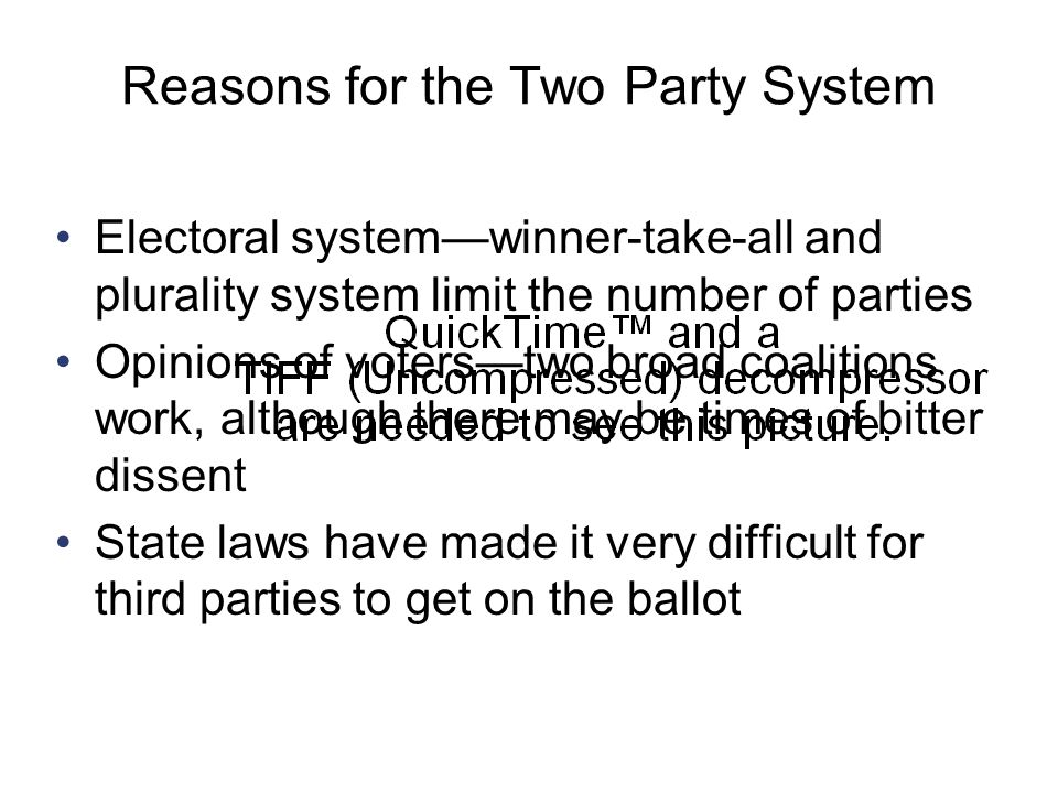 Copyright © Houghton Mifflin Company. All rights reserved.9 | 33 Reasons for the Two Party System Electoral system—winner-take-all and plurality syste
