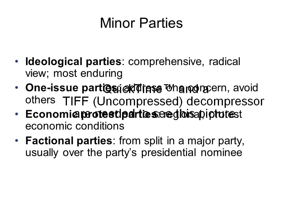 Copyright © Houghton Mifflin Company. All rights reserved.9 | 35 Minor Parties Ideological parties: comprehensive, radical view; most enduring One-iss