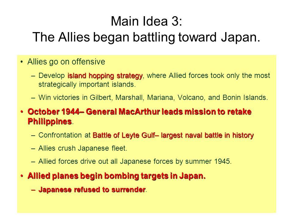 Main Idea 3: The Allies began battling toward Japan.