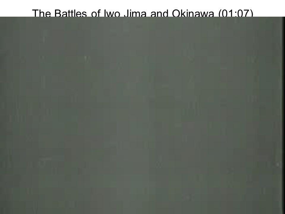 The Battles of Iwo Jima and Okinawa (01:07)
