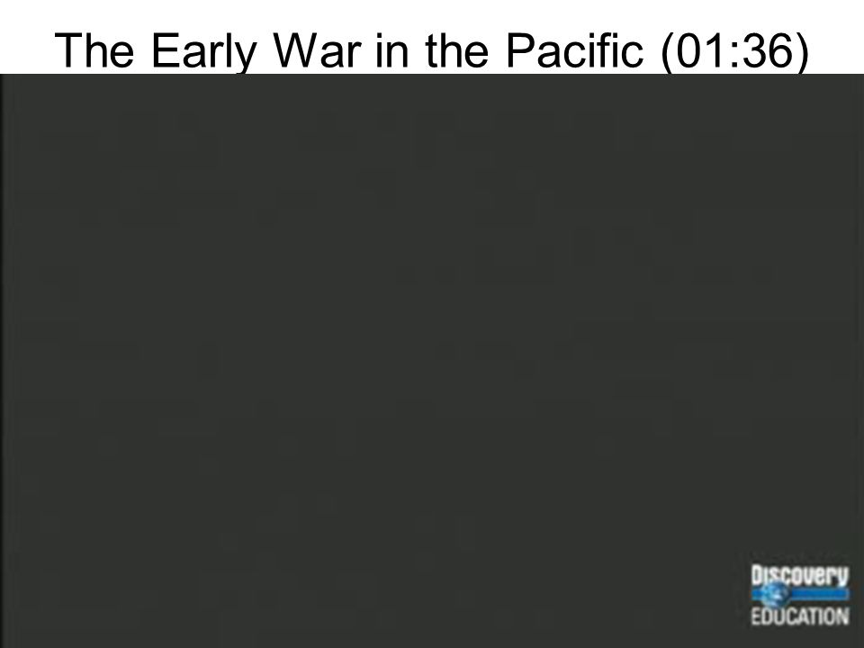 The Early War in the Pacific (01:36)