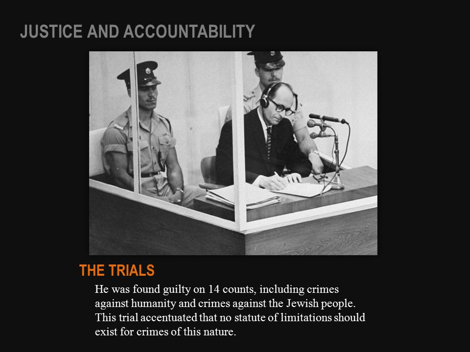 He was found guilty on 14 counts, including crimes against humanity and crimes against the Jewish people.